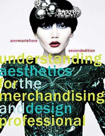 9781563678097-1563678098-Understanding Aesthetics for the Merchandising and Design Professional