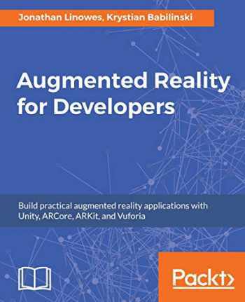 9781787286436-1787286436-Augmented Reality for Developers: Build practical augmented reality applications with Unity, ARCore, ARKit, and Vuforia