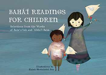9781618511249-1618511246-Bahá'í Readings for Children: Selections from the Words of Bahá'u'lláh and 'Abdu'l-Bahá (Introduction to Baha'i)