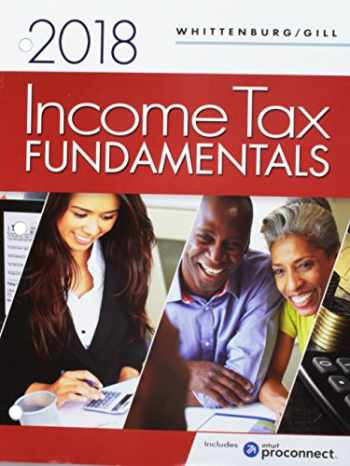 9781337588355-1337588350-Bundle: Income Tax Fundamentals 2018, Loose-leaf Version, 36th + Intuit ProConnect Tax Prep Software + CengageNOWv2, 1 term Printed Access Card