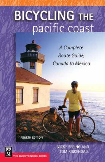 9780898869545-0898869544-Bicycling The Pacific Coast: A Complete Route Guide, Canada to Mexico, 4th Edition