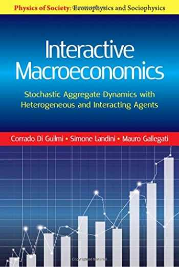 9781107198944-1107198941-Interactive Macroeconomics: Stochastic Aggregate Dynamics with Heterogeneous and Interacting Agents (Physics of Society: Econophysics and Sociophysics)