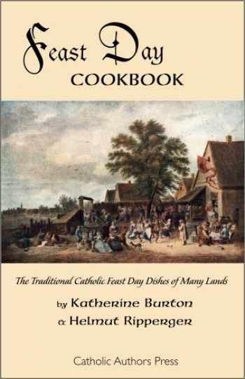 9780977616855-0977616851-Feast Day Cookbook; The Traditional Catholic Feast Day Dishes of Many Lands