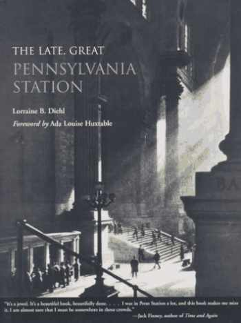 9781568580609-1568580606-The Late, Great Pennsylvania Station