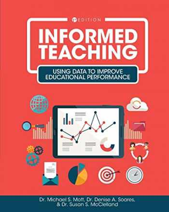 9781516528660-1516528662-Informed Teaching: Using Data to Improve Educational Performance