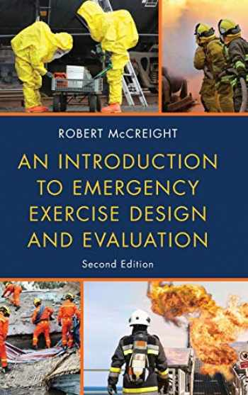 9781598888928-1598888927-An Introduction to Emergency Exercise Design and Evaluation