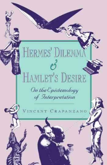 9780674389816-0674389816-Hermes' Dilemma and Hamlet's Desire: On the Epistemology of Interpretation