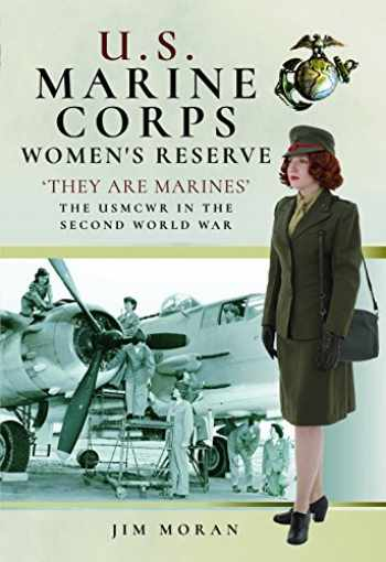 9781526710451-1526710455-US Marine Corps Women's Reserve: 'They Are Marines': Uniforms and Equipment in World War II