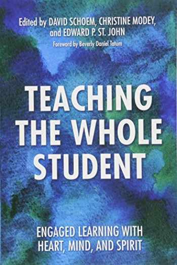 9781620363041-1620363046-Teaching the Whole Student: Engaged Learning With Heart, Mind, and Spirit
