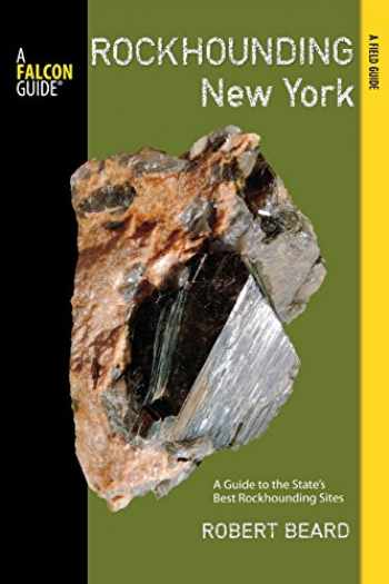 9780762779000-0762779004-Rockhounding New York: A Guide To The State's Best Rockhounding Sites (Rockhounding Series)
