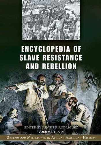 9780313332715-0313332711-Encyclopedia of Slave Resistance and Rebellion [2 volumes]: Greenwood Milestones in African American History