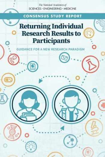 9780309475174-0309475171-Returning Individual Research Results to Participants: Guidance for a New Research Paradigm