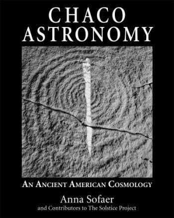 9780943734460-0943734460-Chaco Astronomy: An Ancient American Cosmology