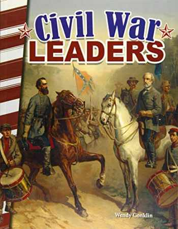 9781493838875-1493838873-Civil War Leaders - Social Studies Book for Kids - Great for School Projects and Book Reports (Primary Source Readers)