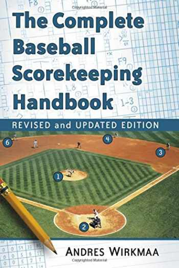 9781476663890-1476663890-The Complete Baseball Scorekeeping Handbook, Revised and Updated Edition