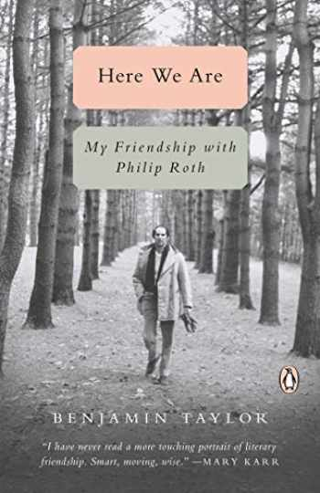 9780525505242-0525505245-Here We Are: My Friendship with Philip Roth