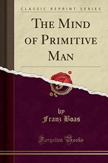 9781440087301-144008730X-The Mind of Primitive Man (Classic Reprint)