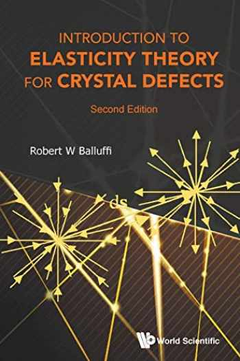 9789814749725-9814749729-Introduction To Elasticity Theory For Crystal Defects (Second Edition)
