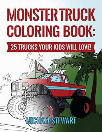 9781544737164-1544737165-Monster Truck Coloring Book: 25 Trucks Your Kids Will Love!