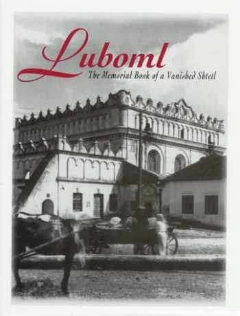 9780881255805-0881255807-Luboml: The Memorial Book of a Vanished Shtetl