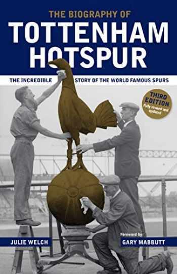 9781909534889-1909534889-The Biography of Tottenham Hotspur