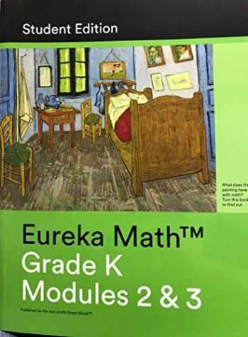 9781632552846-1632552841-Eureka Math - a Story of Units Student Edition Grade K Book 2 (Modules 2 And 3) Student Edition Grade K Book 2 (Modules 2 And 3)