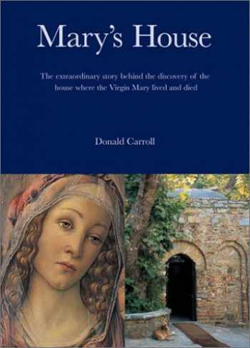 9780870612275-0870612271-Mary's House: The Extraordinary Story Behind the Discovery of the House Where the Virgin Mary Lived and Died