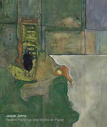 9781944929176-1944929177-Jasper Johns: Recent Paintings and Works on Paper