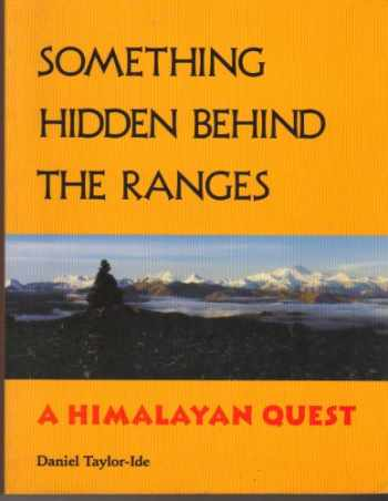 9781562790738-1562790730-Something Hidden Behind the Ranges: A Himalayan Quest
