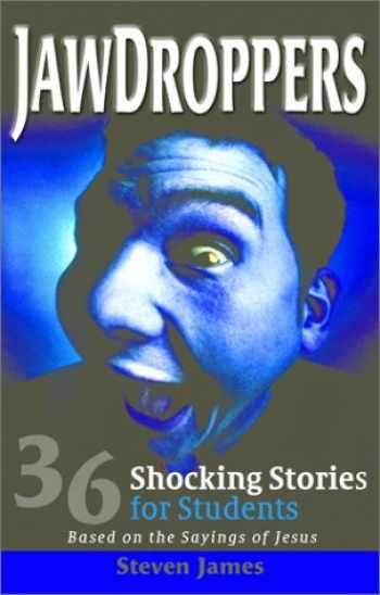 9780784712641-0784712646-Jawdroppers: 36 Shocking Stories for Students Based on the Sayings of Jesus