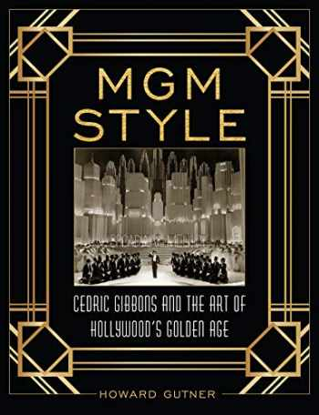9781493038572-1493038575-MGM Style: Cedric Gibbons and the Art of the Golden Age of Hollywood