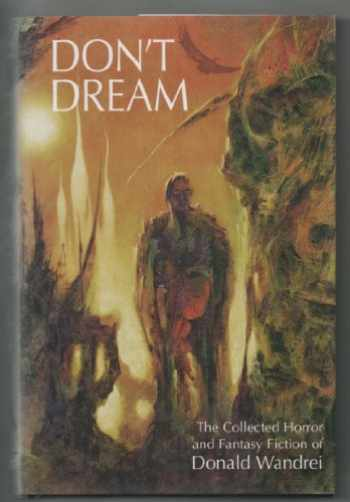 9781878252272-1878252275-Don't Dream: The Collected Horror and Fantasy Fiction of Donald Wandrei