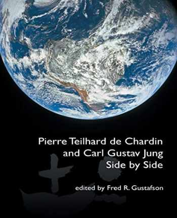 9781771690140-1771690143-Pierre Teilhard de Chardin and Carl Gustav Jung: Side by Side [The Fisher King R