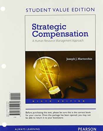 9780134321080-0134321081-Strategic Compensation: A Human Resource Management Approach, Student Value Edition (9th Edition)