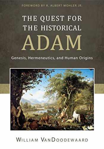 9781601783776-1601783779-The Quest for the Historical Adam: Genesis, Hermeneutics, and Human Origins
