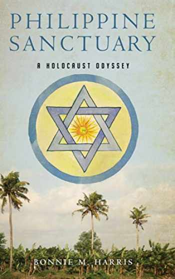 9780299324605-0299324605-Philippine Sanctuary: A Holocaust Odyssey (New Perspectives in SE Asian Studies)