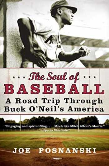 9780060854041-0060854049-The Soul of Baseball: A Road Trip Through Buck O'Neil's America