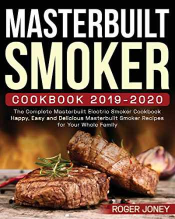 9781074868208-107486820X-Masterbuilt Smoker Cookbook 2019-2020: The Complete Masterbuilt Electric Smoker Cookbook - Happy, Easy and Delicious Masterbuilt Smoker Recipes for Your Whole Family