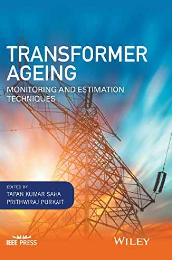 9781119239963-1119239966-Transformer Ageing: Monitoring and Estimation Techniques (Wiley - IEEE)