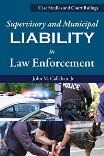 9781608851928-1608851923-Supervisory and Municipal Liability in Law Enforcement