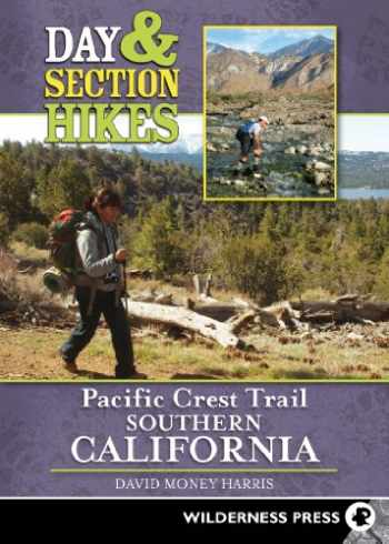 9780899976846-0899976840-Day & Section Hikes Pacific Crest Trail: Southern California
