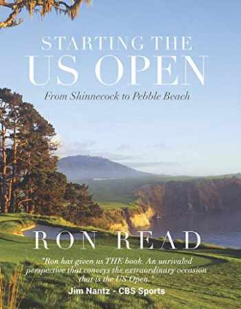 9781732239159-1732239150-Starting the US Open: From Shinnecock to Pebble Beach