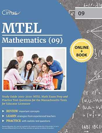 9781635304114-1635304113-MTEL Mathematics (09) Study Guide 2019-2020: MTEL Math Exam Prep and Practice Test Questions for the Massachusetts Tests for Educator Licensure