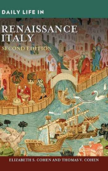 9781440856921-1440856923-Daily Life in Renaissance Italy, 2nd Edition