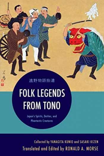 9781442248229-144224822X-Folk Legends from Tono: Japan's Spirits, Deities, and Phantastic Creatures