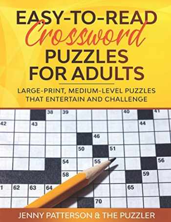9781673633092-1673633099-EASY-TO-READ CROSSWORD PUZZLES FOR ADULTS: LARGE-PRINT, MEDIUM-LEVEL PUZZLES THAT ENTERTAIN AND CHALLENGE