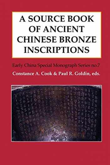 9780996944007-0996944001-A Source Book of Ancient Chinese Bronze Inscriptions (7) (Early China Special Monograph)
