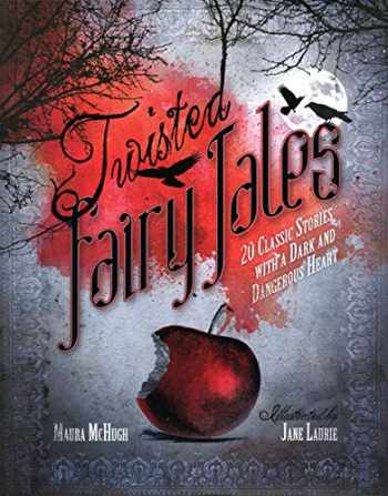 9780764165887-0764165887-Twisted Fairy Tales: 20 Classic Stories With a Dark and Dangerous Heart