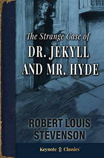9781949611168-1949611167-The Strange Case of Dr. Jekyll and Mr. Hyde (Annotated Keynote Classics)