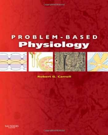 9781416042174-1416042172-Problem-Based Physiology